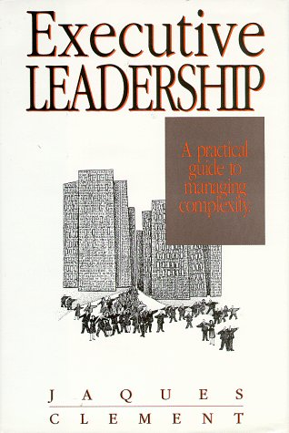 Executive Leadership: A Practical Guide To Managing Complexity (Developmental Management)