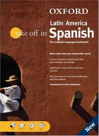 Oxford Take Off In Latin American Spanish: The Complete Language-Learning Kit Book-And-Cd Package (Take Off In Series)