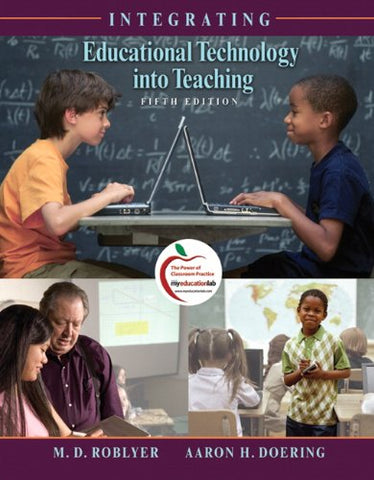 Integrating Educational Technology Into Teaching (With Myeducationlab) (5Th Edition)