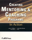 Creating Mentoring And Coaching Programs  (In Action Case Study Series)