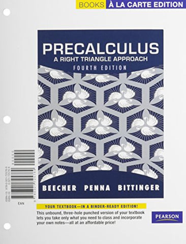 Precalculus: A Right Triangle Approach, Books A La Carte Edition (4Th Edition)