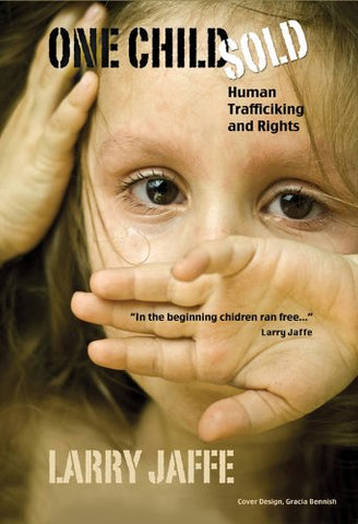 One Child Sold: Human Trafficking & Rights