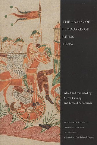 The 'Annals' Of Flodoard Of Reims, 919-966 (Readings In Medieval Civilizations And Cultures)