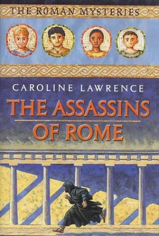 The Assassins Of Rome: The Roman Mysteries, Book V