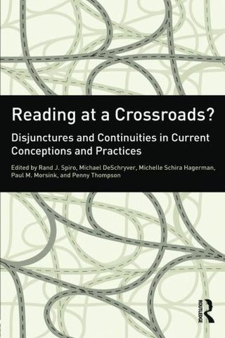 Reading At A Crossroads?: Disjunctures And Continuities In Current Conceptions And Practices