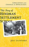 Challenge And Change In Appalachia: The Story Of Hindman Settlement School