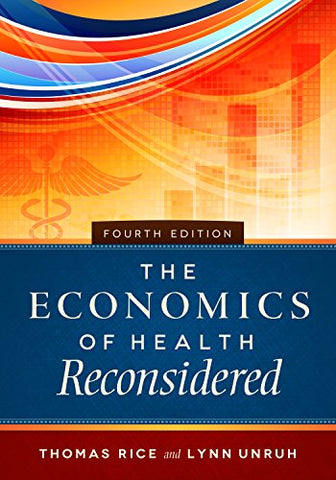 The Economics Of Health Reconsidered, Fourth Edition