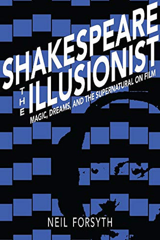 Shakespeare The Illusionist: Magic, Dreams, And The Supernatural On Film