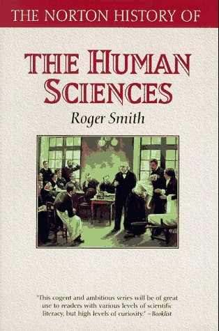 The Norton History Of The Human Sciences (The Norton History Of Science)