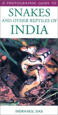 Photographic Guide To Snakes And Other Reptiles Of India (Ralph Curtis)