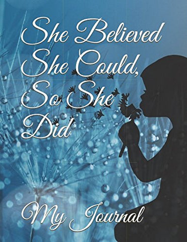 She Believed She Could, So She Did: Inspirational Dandelion Cover Design Notebook/Journal For You