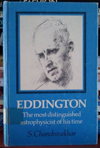 Eddington: The Most Distinguished Astrophysicist Of His Time