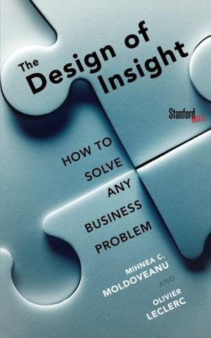 The Design Of Insight: How To Solve Any Business Problem