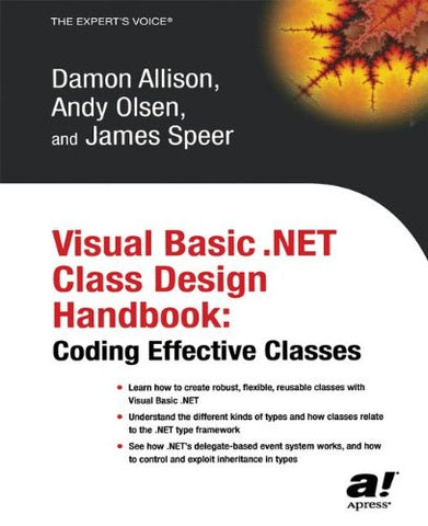 Visual Basic .Net Class Design Handbook: Coding Effective Classes (Expert'S Voice)