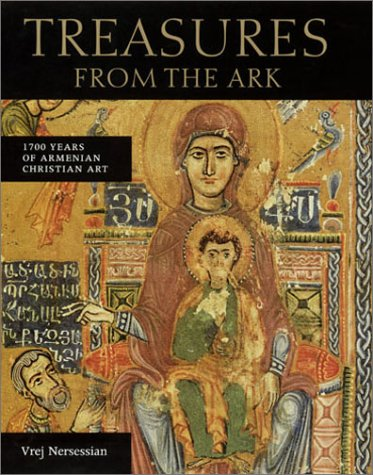 Treasures From The Ark: 1700 Years Of Armenian Christian Art