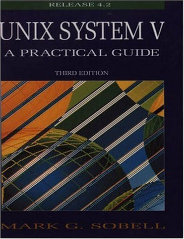 Unix System V: A Practical Guide (3Rd Edition)