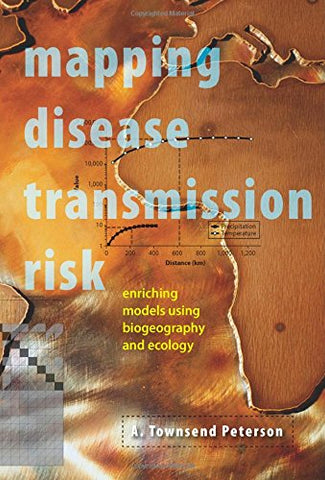 Mapping Disease Transmission Risk: Enriching Models Using Biogeography And Ecology