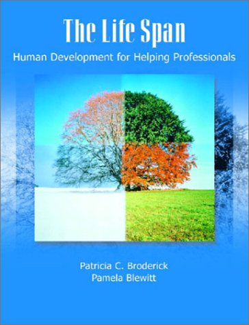 The Life Span: Human Development For Helping Professionals