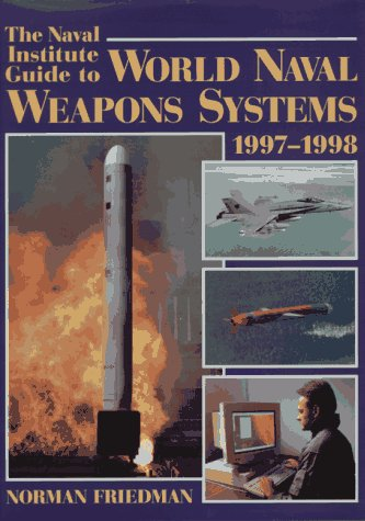 The Naval Institute Guide To World Naval Weapons Systems, 1997-1998