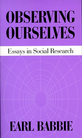 Observing Ourselves: Essays In Social Research