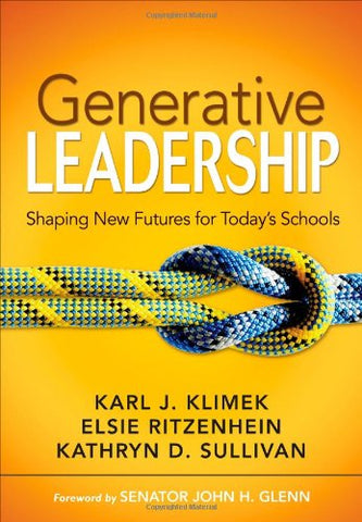 Generative Leadership: Shaping New Futures For Todays Schools
