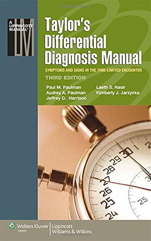 Taylor'S Differential Diagnosis Manual: Symptoms And Signs In The Time-Limited Encounter (Lippincott Manual Series)