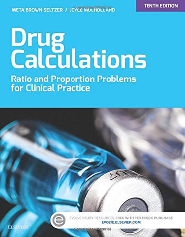 Drug Calculations: Ratio And Proportion Problems For Clinical Practice, 10E