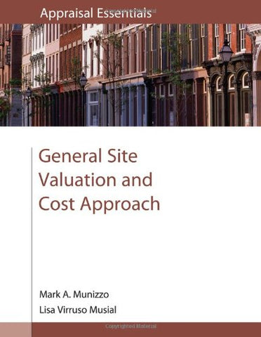 General Site Valuation And Cost Approach (Appraisal Essentials)