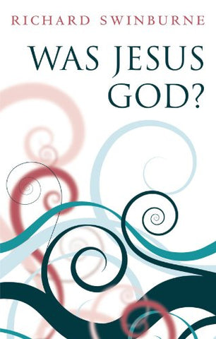 Was Jesus God?