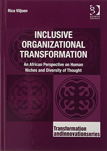 Inclusive Organizational Transformation: An African Perspective On Human Niches And Diversity Of Thought (Transformation And Innovation)