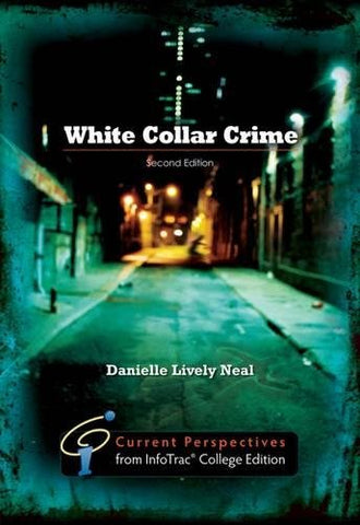 White Collar Crime: Current Perspectives From Infotrac