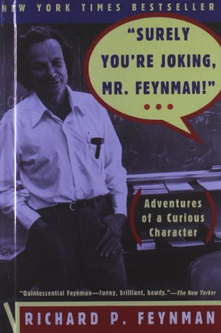 'Surely You'Re Joking, Mr Feynman!' (Adventures Of A Curious Character)