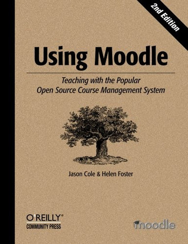 Using Moodle: Teaching With The Popular Open Source Course Management System