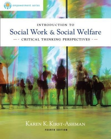 Practice Behaviors Workbook For Kirst-Ashman'S Brooks/Cole Empowerment Series: Introduction To Social Work & Social Welfare: Critical Thinking Perspectives, 4Th