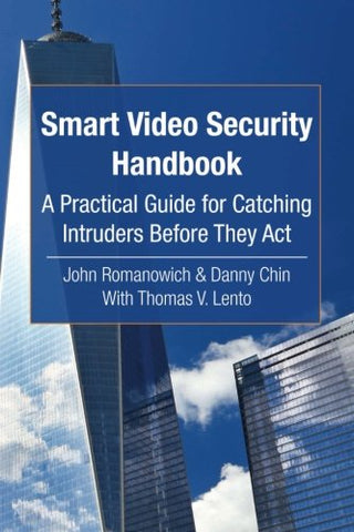 Smart Video Security Handbook: A Practical Guide For Catching Intruders Before They Act