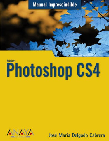 Photoshop Cs4 (Manuales Imprescindibles/ Essential Manuals) (Spanish Edition)