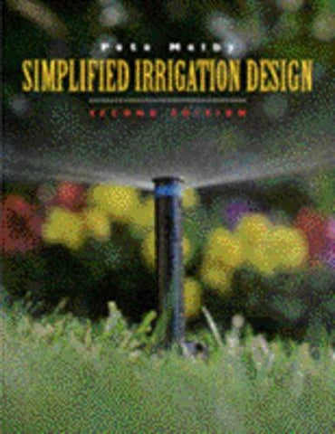 Simplified Irrigation Design: Professional Designer And Installer Version Measurements In Imperial (U.S.And Metric)