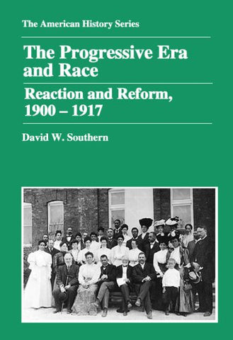 The Progressive Era And Race: Reaction And Reform, 1900-1917