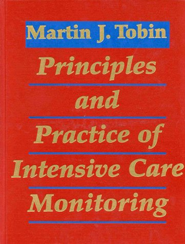 Principles And Practice Of Intensive Care Monitoring