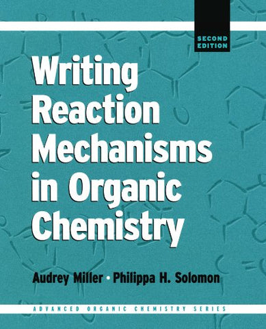 Writing Reaction Mechanisms In Organic Chemistry, Second Edition (Advanced Organic Chemistry Series)