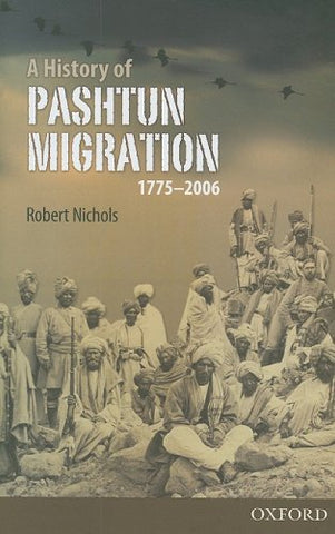 A History Of Pashtun Migration, 1775-2006