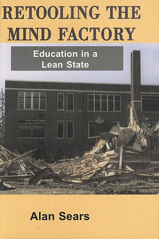 Retooling The Mind Factory: Education In A Lean State