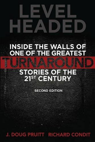 Level Headed: Inside The Walls Of One Of The Greatest Turnaround Stories Of The 21St Century, 2Nd Edition