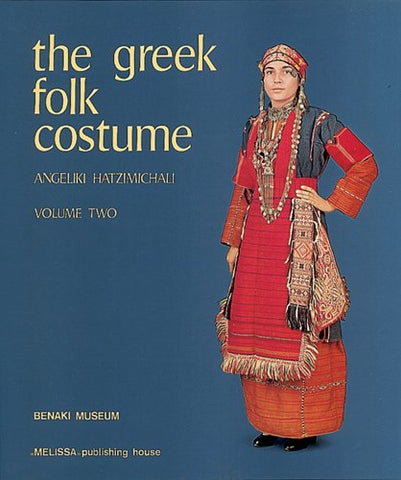 The Greek Folk Costume Volume 2: Costumes With The Kavadi