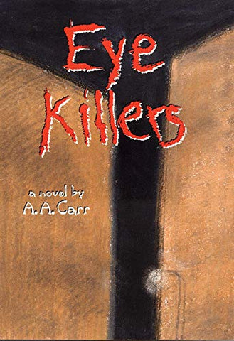 Eye Killers: A Novel (American Indian Literature And Critical Studies Series)