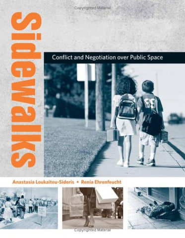 Sidewalks: Conflict And Negotiation Over Public Space (Urban And Industrial Environments)