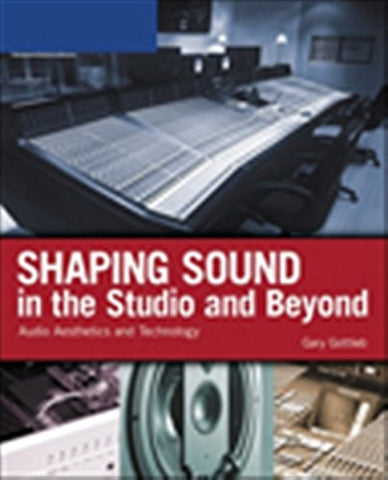 Shaping Sound In The Studio And Beyond: Audio Aesthetics And Technology