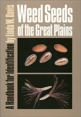 Weed Seeds Of The Great Plains: A Handbook For Indentification