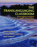 The Translanguaging Classroom: Leveraging Student Bilingualism For Learning