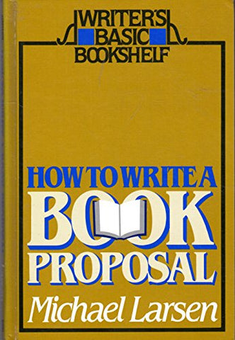 How To Write A Book Proposal (Writer'S Basic Bookshelf)